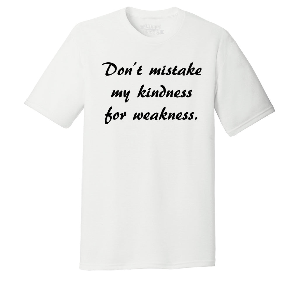 Don't Mistake Kindness For Weakness Mens Short Sleeve Tri-Blend Shirt