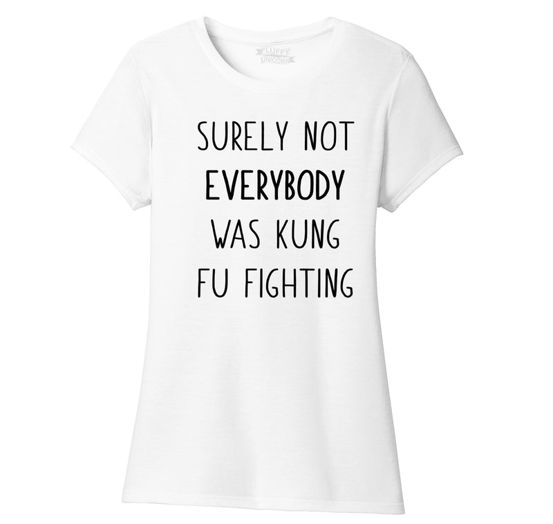 Surely Not Everybody Kung Fu Fighting Ladies Short Sleeve Tri-Blend Shirt