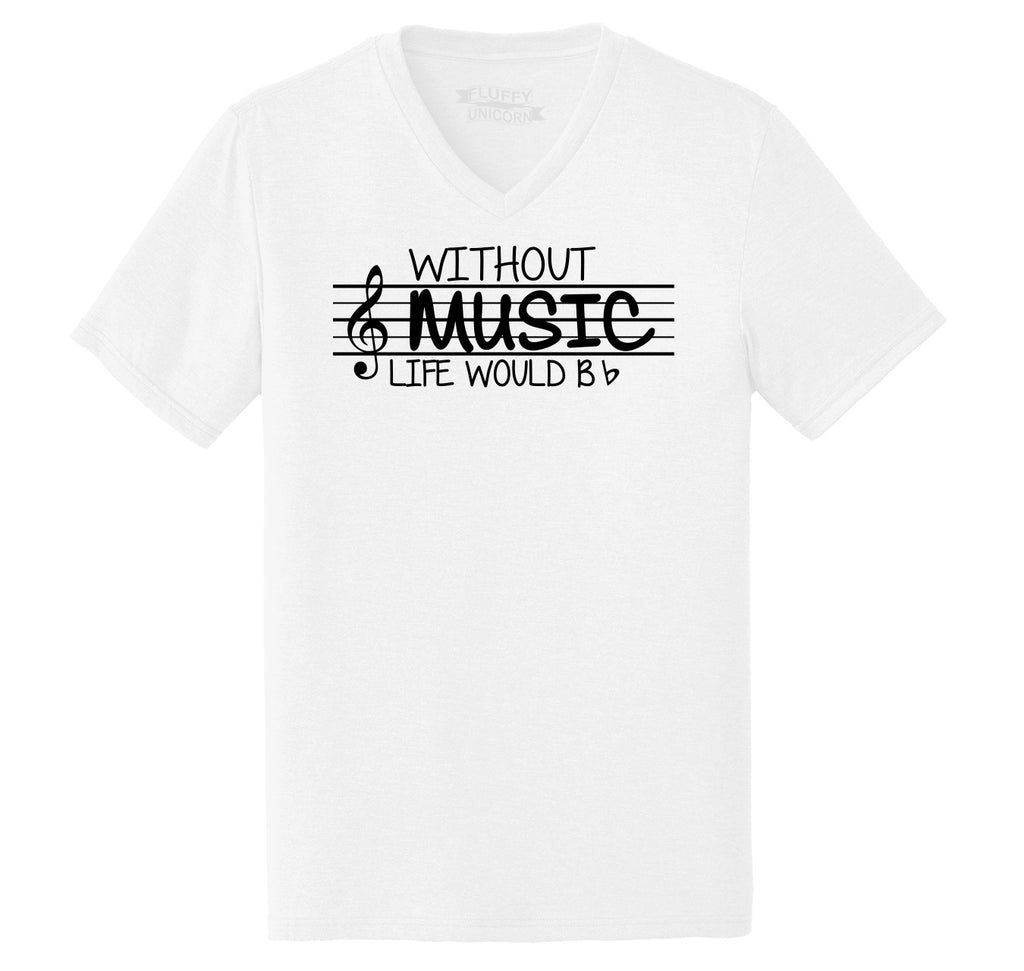 Without Music Life Would Be b Flat Mens Tri-Blend V-Neck Tee Shirt