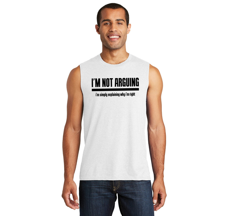I'm Not Arguing I'm Simply Explaining Why I'm Right Mens Muscle Tank Muscle Tee
