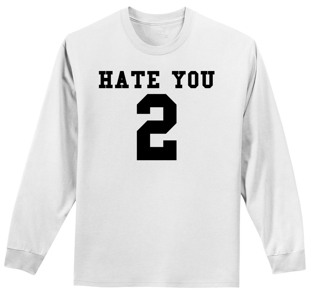 Hate You 2 Too Funny Tee Sports Party Anti Social Gift Tee Mens Long Sleeve Tee Shirt