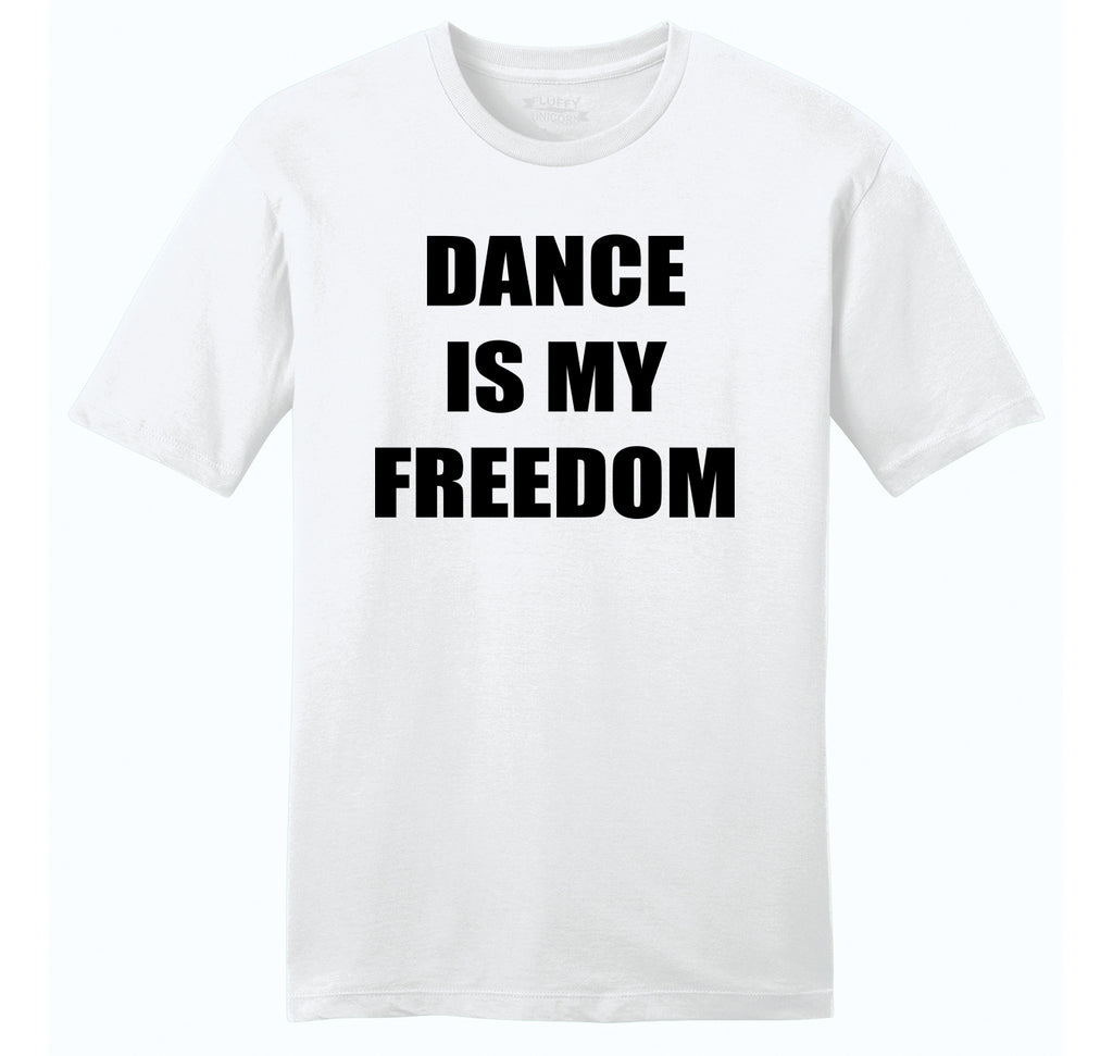 Dance Is My Freedom Mens Ringspun Cotton Tee Shirt
