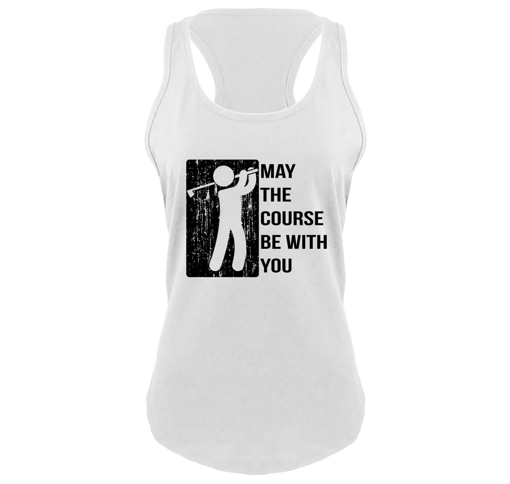 May The Course Be With You Funny Golf Tee Ladies Gathered Racerback Tank Top