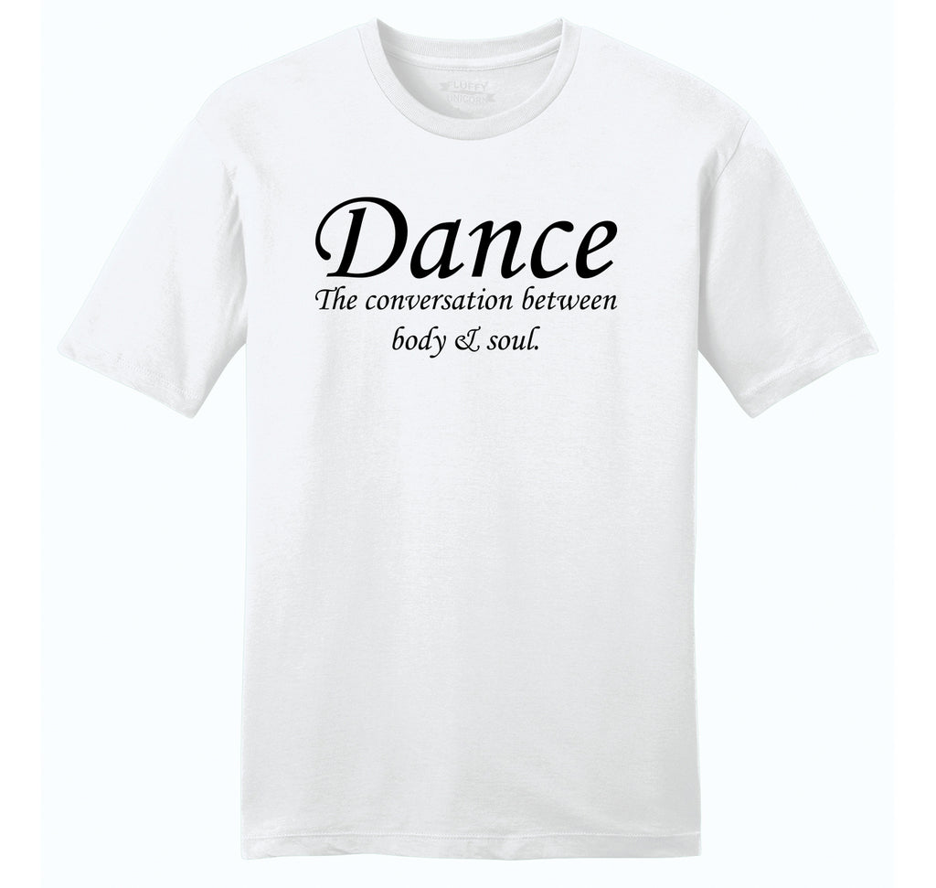 Dance The Conversation Between Body and Soul Mens Ringspun Cotton Tee Shirt