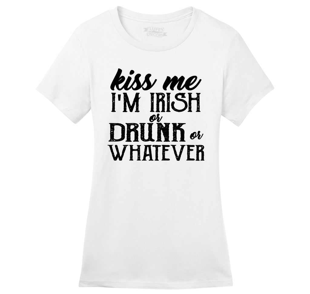 Kiss Me I'm Irish Or Drunk Or Whatever Ladies Ringspun Short Sleeve Tee