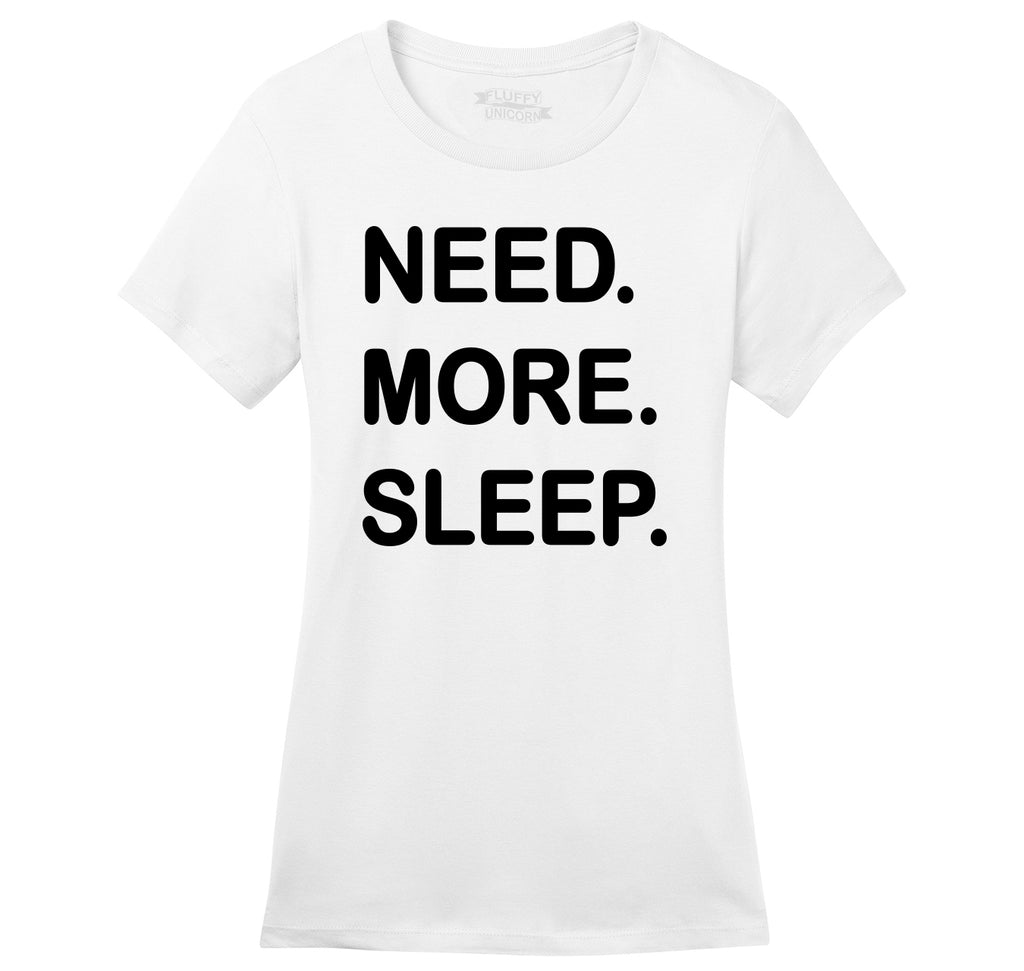Need More Sleep Ladies Ringspun Short Sleeve Tee