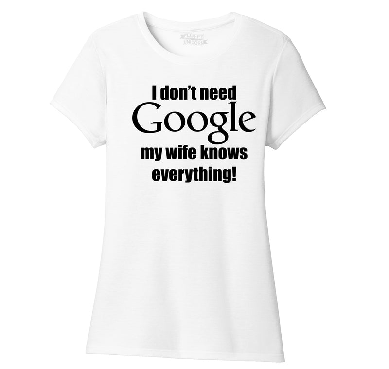 I Don't Need Google Wife Knows Everything Ladies Short Sleeve Tri-Blend Shirt