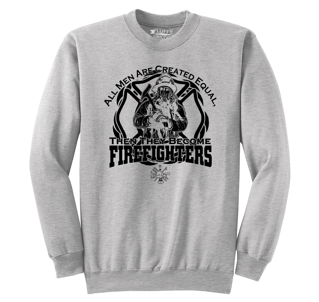 Men Are Created Equal Firefighter Crewneck Sweatshirt