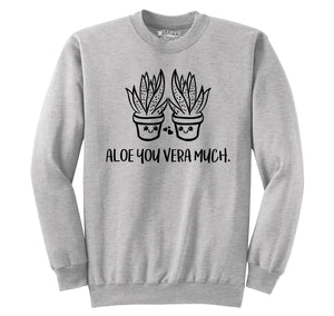 Aloe You Vera Much Graphic Tee Crewneck Sweatshirt