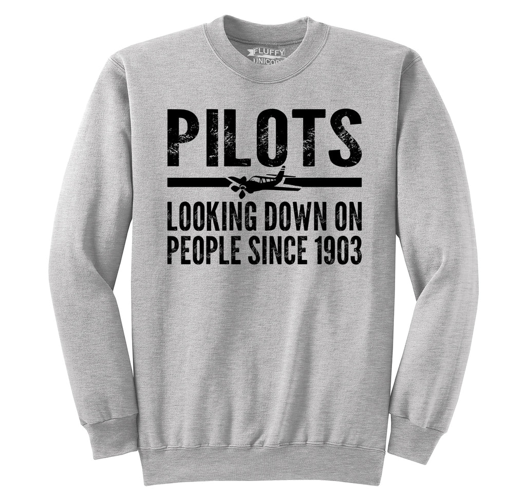 Pilots Looking Down On People Since 1903 Funny Aviation Shirt Crewneck Sweatshirt