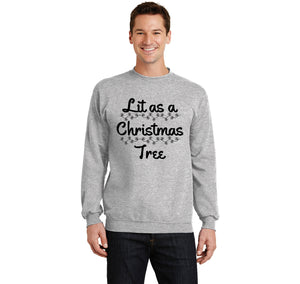 Lit As A Christmas Tree Crewneck Sweatshirt