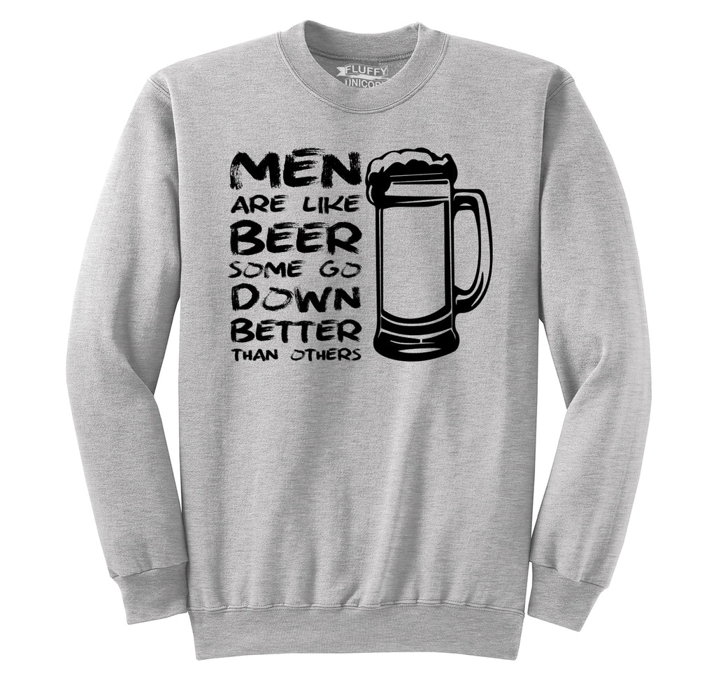 Men Like Beer Some Go Down Better Funny Sexual Humor Tee Crewneck Sweatshirt