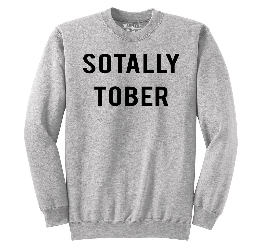 Sotally Tober Crewneck Sweatshirt