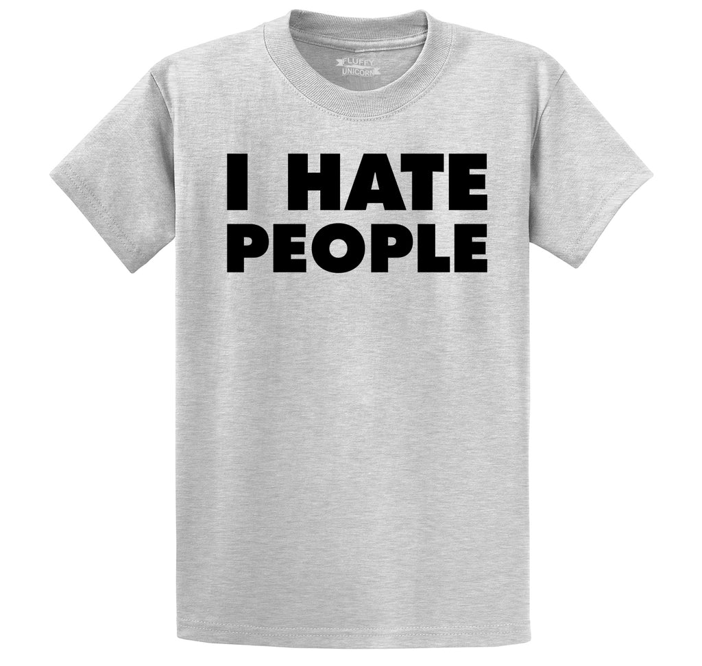I Hate People Men's Heavyweight Cotton Tee Shirt