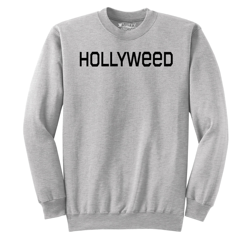 Hollyweed Funny Tee CA LA Hollywood Sign News Weed Stoner Cali Gift Tee Crewneck Sweatshirt
