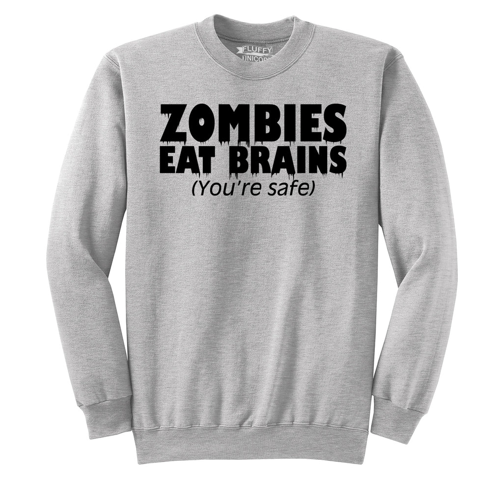 Zombies Eat Brains You're Safe Funny T Shirt Halloween Party Tee Crewneck Sweatshirt
