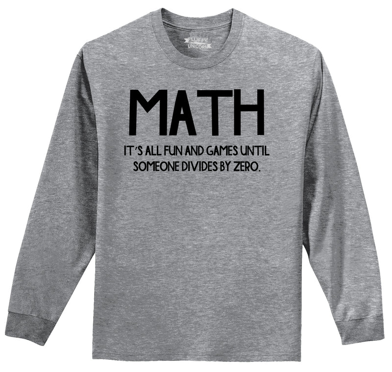 Math Fun Until Someone Divides By Zero Mens Long Sleeve Tee Shirt