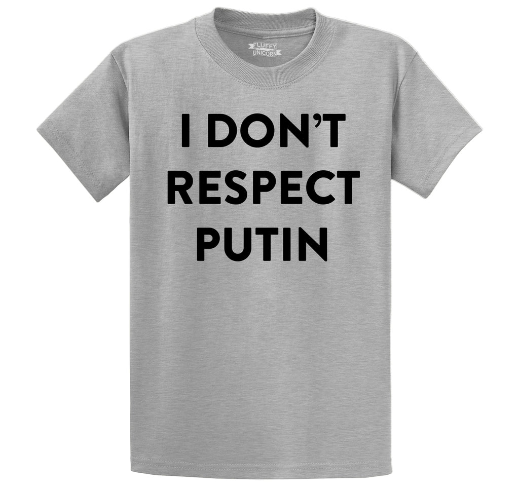 I Don't Respect Putin Tee Political Anti Trump Protest Tee Men's Heavyweight Cotton Tee Shirt