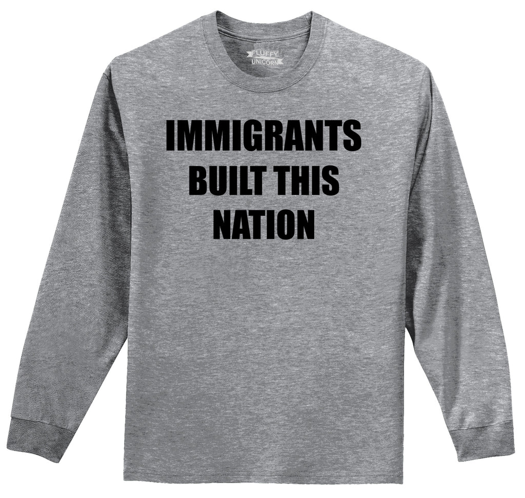 Immigrants Built This Nation Mens Long Sleeve Tee Shirt