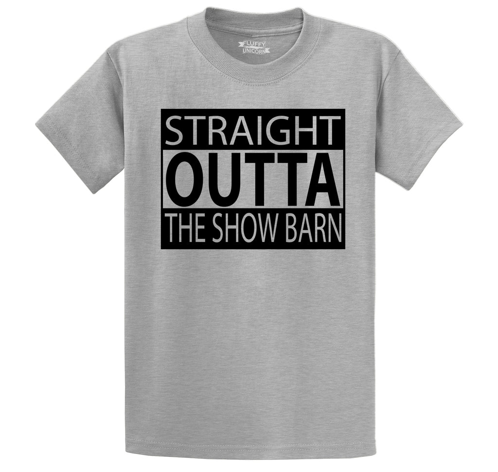Straight Outta The Show Barn Men's Heavyweight Big & Tall Cotton Tee Shirt