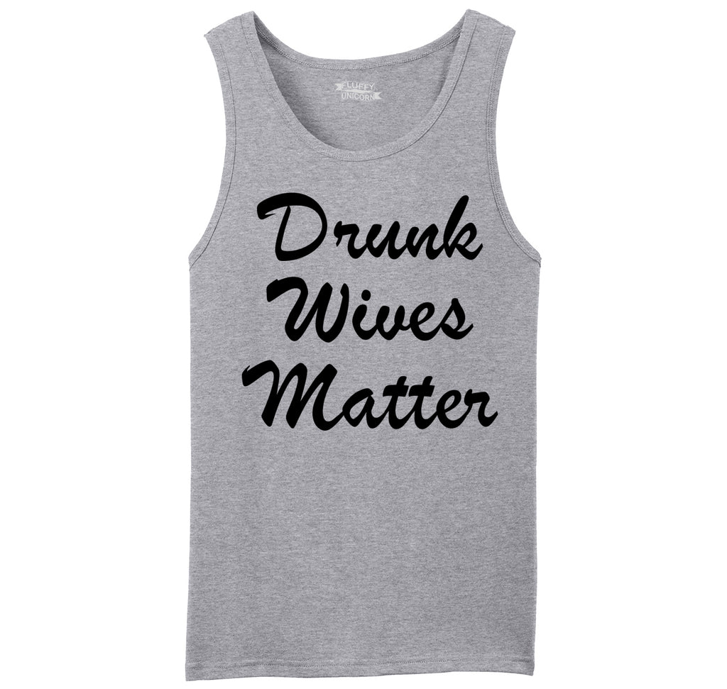Drunk Wives Matter Mens Sleeveless Tank Top