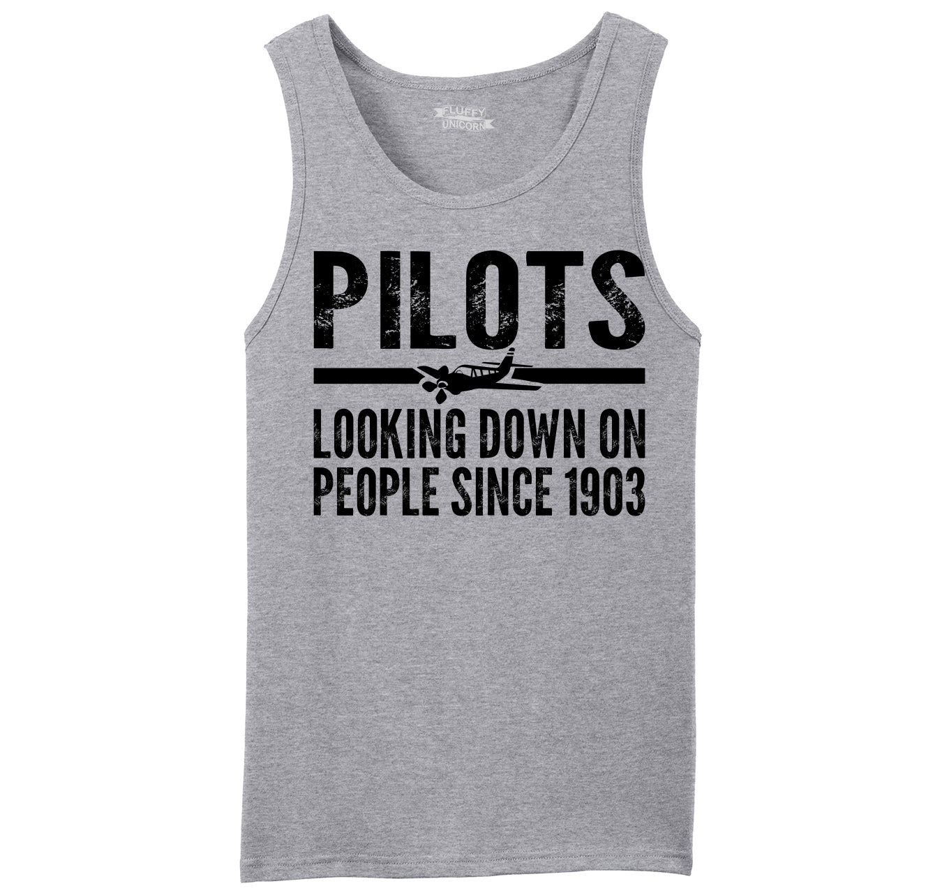 4f4538ab Pilots Looking Down On People Since 1903 Funny Aviation Shirt Mens  Sleeveless Tank Top