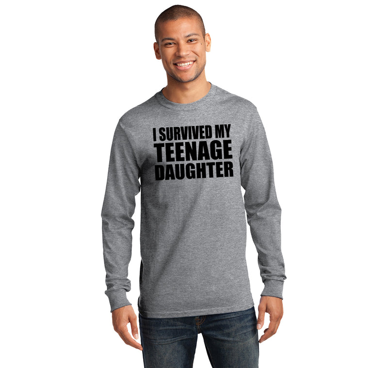 I Survived My Teenage Daughter Cute Mom & Dad Gift Funny Shirt Mens Long Sleeve Tee Shirt