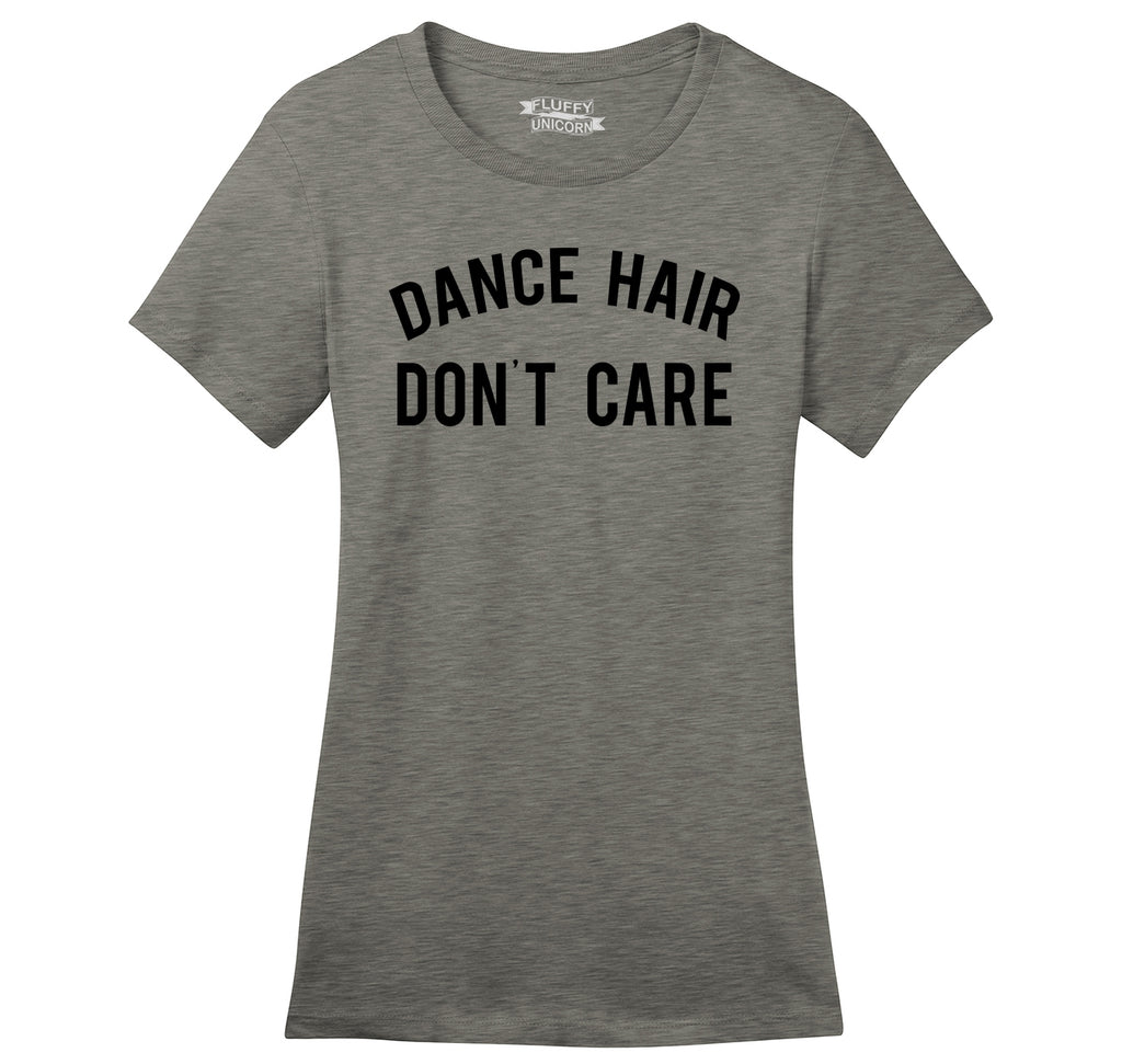 Dance Hair Don't Care Ladies Ringspun Short Sleeve Tee