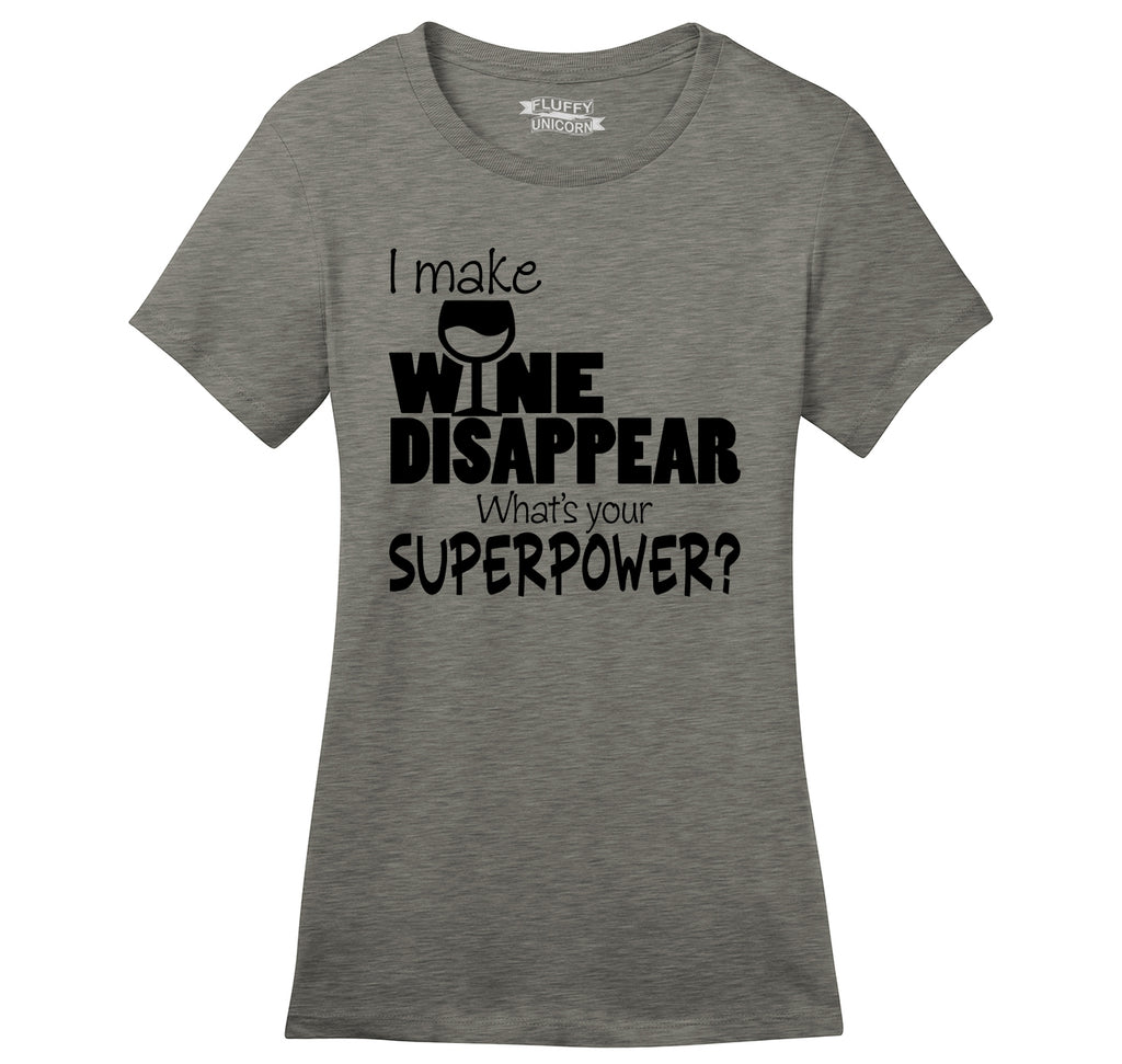 I Make Wine Disappear What's Your Superpower Funny Alcohol Tee Ladies Ringspun Short Sleeve Tee