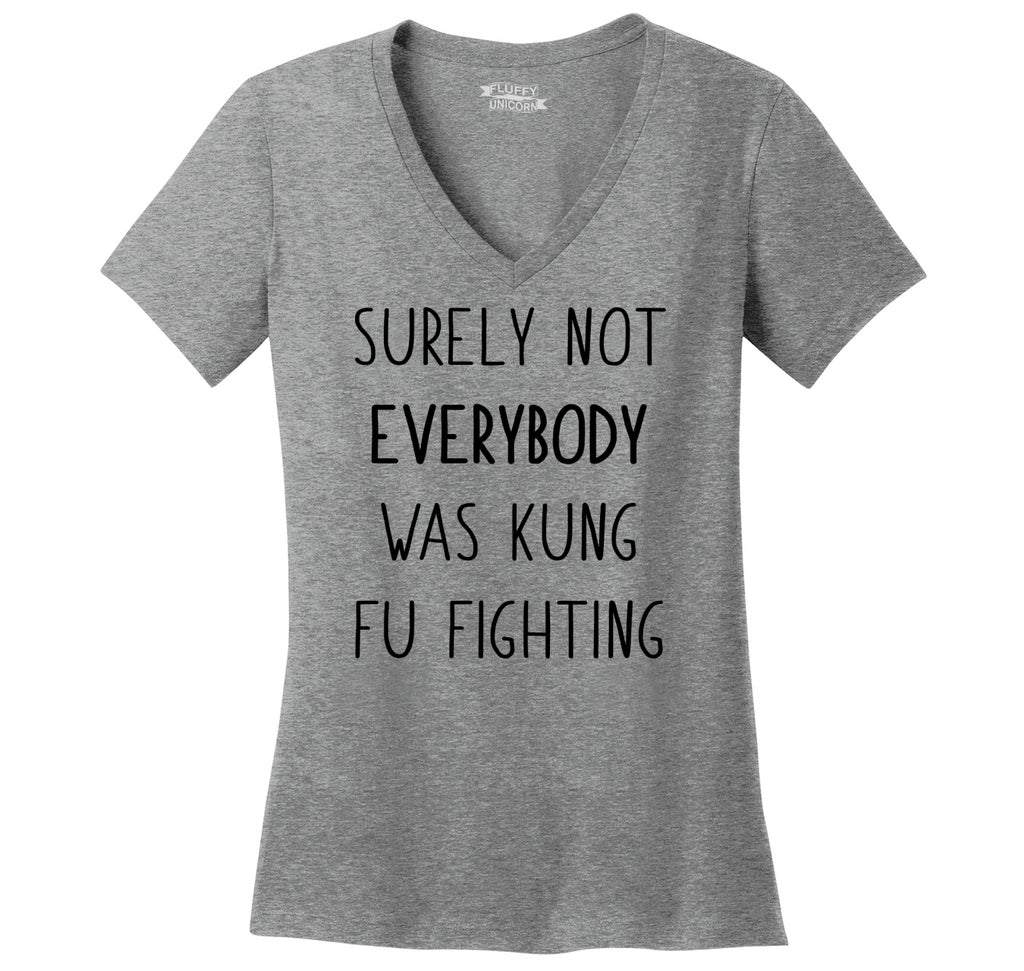 Surely Not Everybody Kung Fu Fighting Ladies Ringspun V-Neck Tee