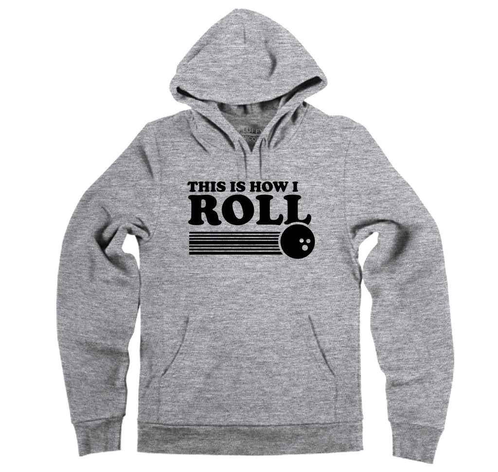 This Is How I Roll Hooded Sweatshirt