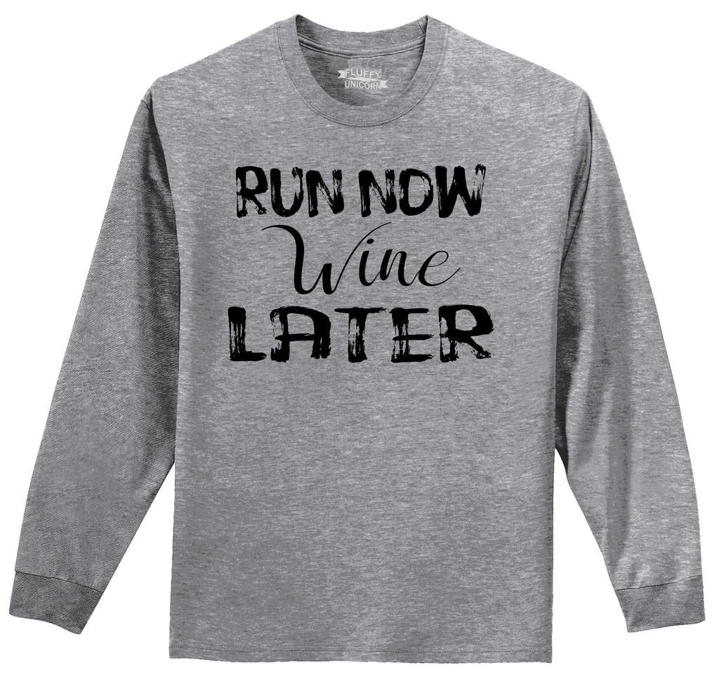 Run Now Wine Later Funny Workout Alcohol Tee Mens Long Sleeve Tee Shirt