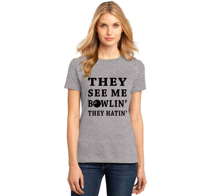 They See Me Bowlin They Hatin Funny Bowling League Tee Ladies Ringspun Short Sleeve Tee
