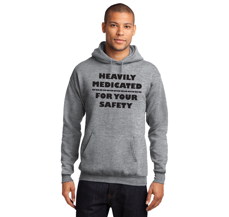 Heavily Medicated For Your Safety Hooded Sweatshirt