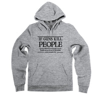 If Guns Kill People Pencils Misspell Words Cars Drive Drunk and Spoons Make People Fat Hooded Sweatshirt