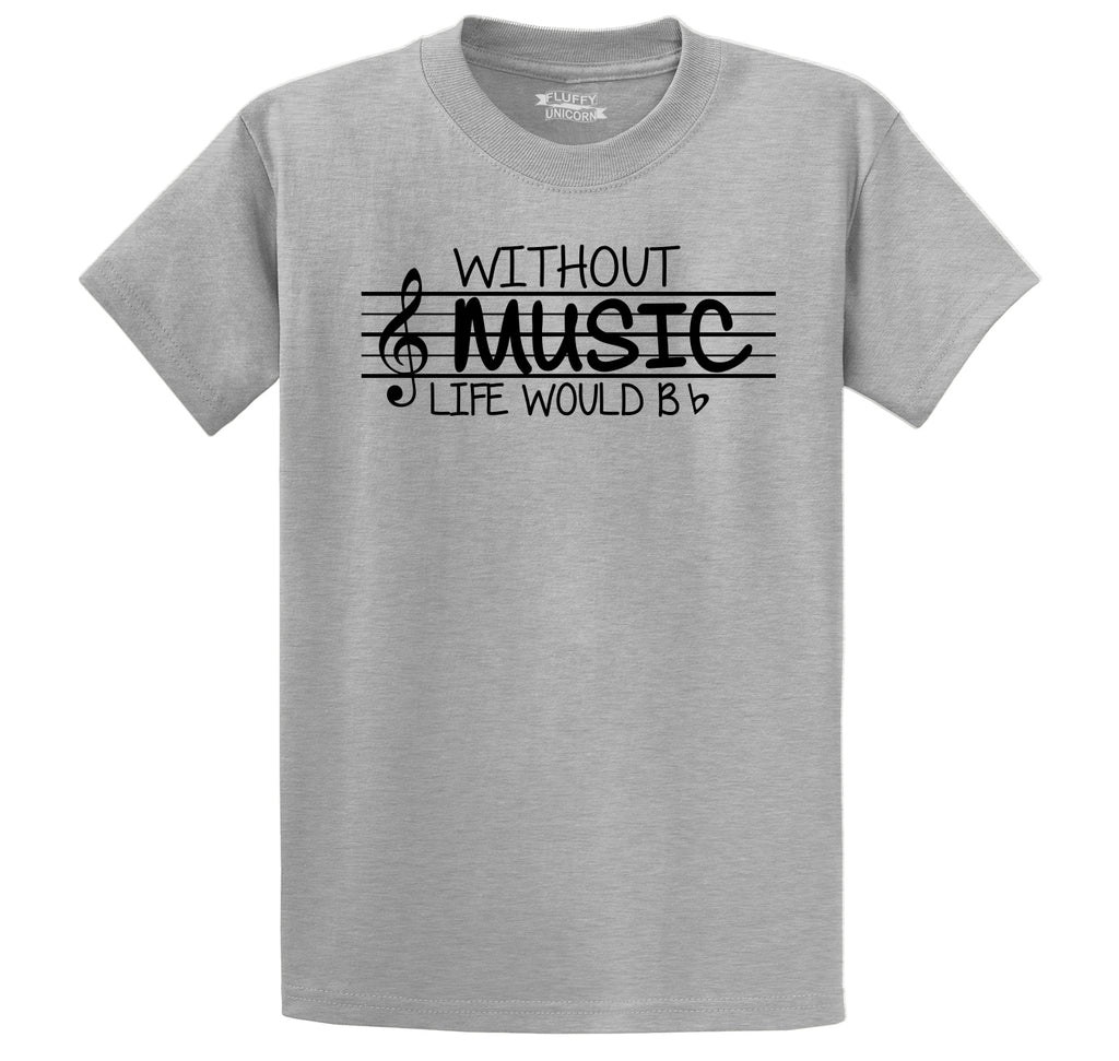 Without Music Life Would Be b Flat Men's Heavyweight Big & Tall Cotton Tee Shirt