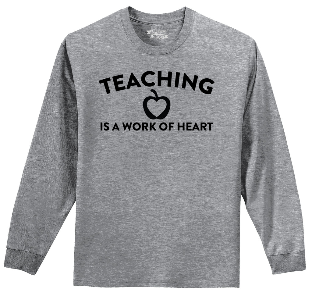 Teaching Is A Work Of Heart Mens Long Sleeve Tee Shirt