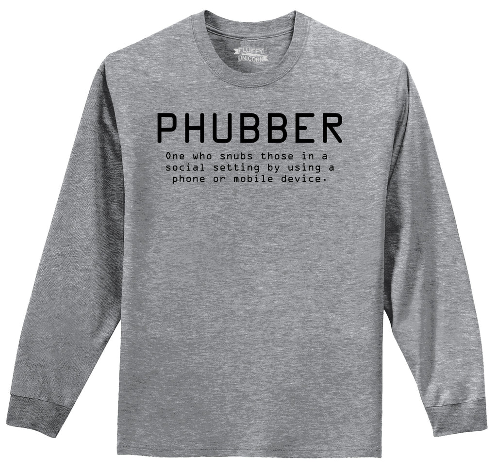 Phubber Snubs in Social Setting on Phone Funny Tee Technology Humor Shirt Mens Long Sleeve Tee Shirt