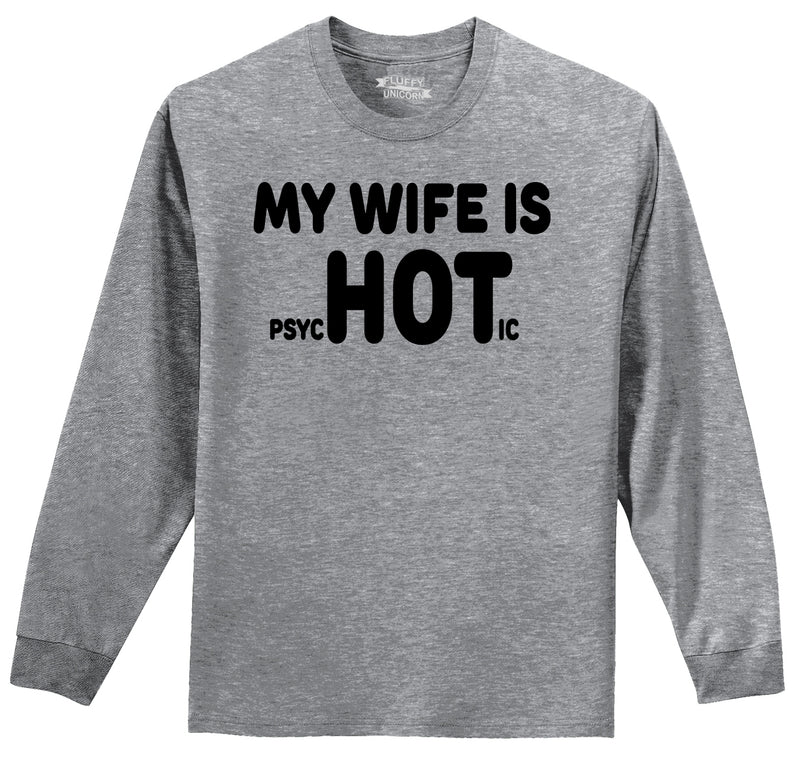 My Wife Is PsycHOTic Mens Long Sleeve Tee Shirt