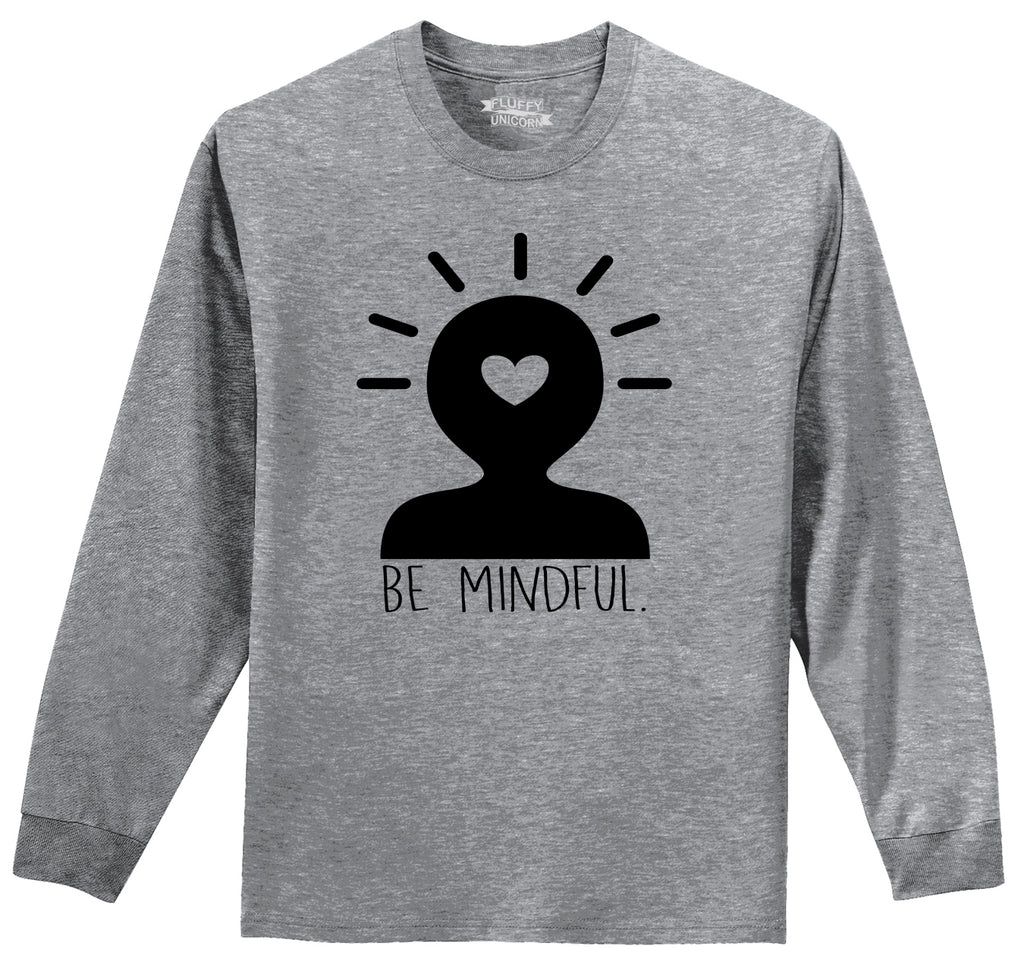 Be Mindful Be Aware Tee Yoga Yogi Gift Tee Mens Long Sleeve Tee Shirt