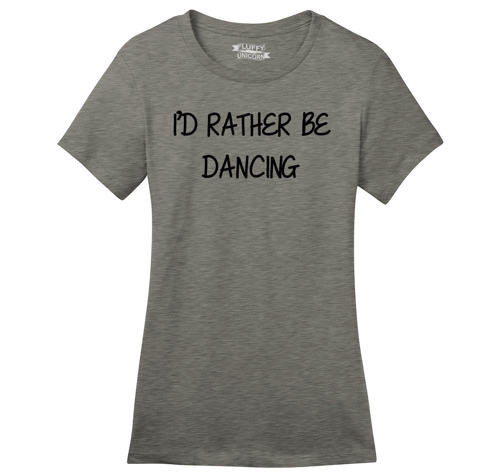 I'd Rather Be Dancing Ladies Ringspun Short Sleeve Tee