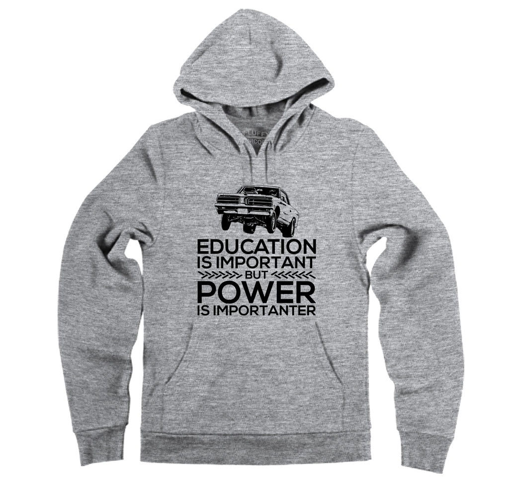 Education Is Important Power Is Importanter Hooded Sweatshirt