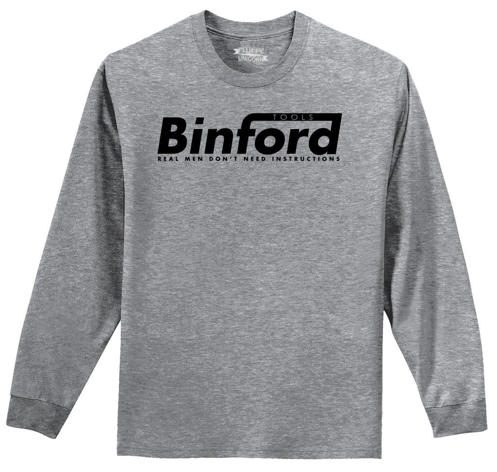 Binford Tools Don't Need Instructions Mens Long Sleeve Tee Shirt