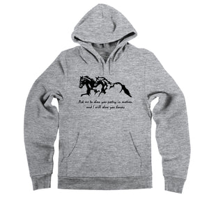 Ask Me To Show You Poetry In Motion I Will Show You Horses Hooded Sweatshirt