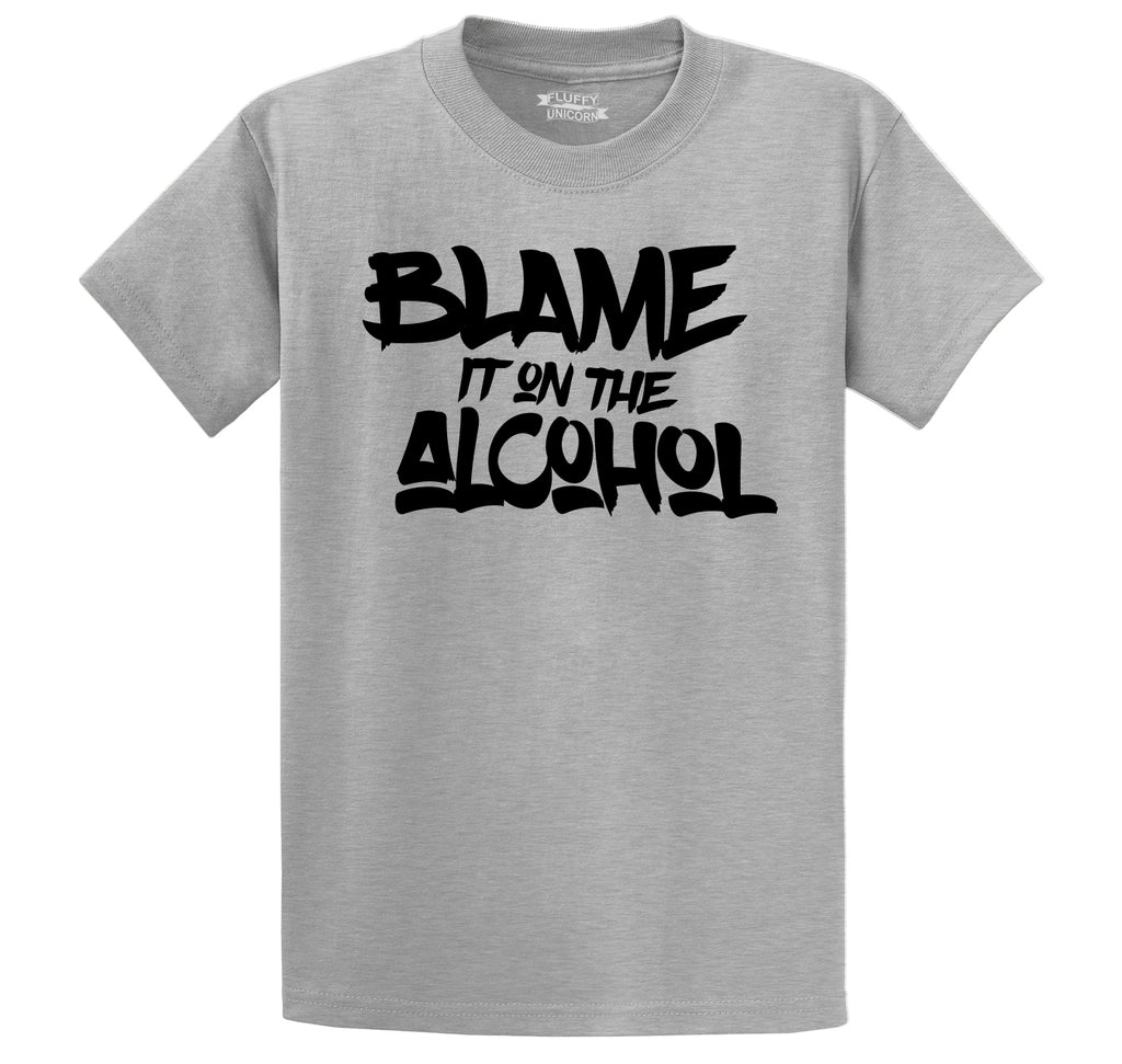 Blame It On The Alcohol Men's Heavyweight Cotton Tee Shirt