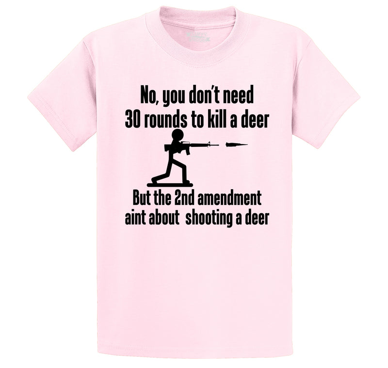 Don't Need 30 Rounds To Shoot Deer 2nd Amendment Aint About Deer Men's Heavyweight Cotton Tee Shirt