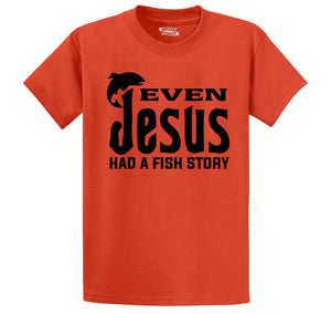 Even Jesus Had A Fish Story Men's Heavyweight Cotton Tee Shirt