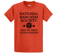 National Sarcasm Society Like We Need Your Support Men's Heavyweight Cotton Tee Shirt