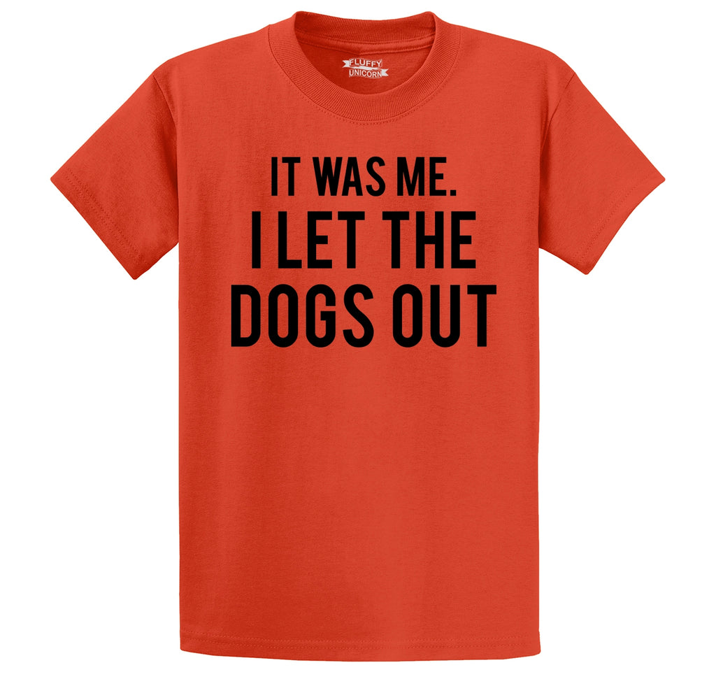It Was Me I Let The Dogs Out Funny Tee Men's Heavyweight Big & Tall Cotton Tee Shirt