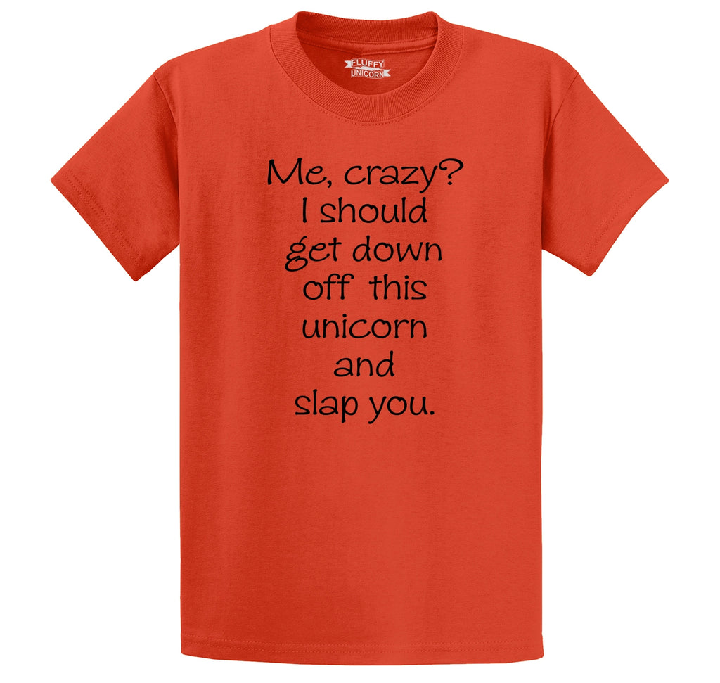 Me Crazy Get Off My Unicorn Slap You Funny Unicorn Tee Men's Heavyweight Cotton Tee Shirt